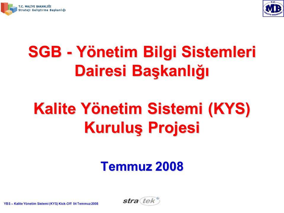 SGB - Yönetim Bilgi Sistemleri Dairesi Başkanlığı Kalite Yönetim Sistemi (KYS) Kuruluş Projesi
