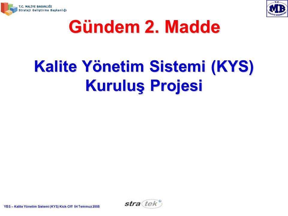 Kalite Yönetim Sistemi (KYS) Kuruluş Projesi