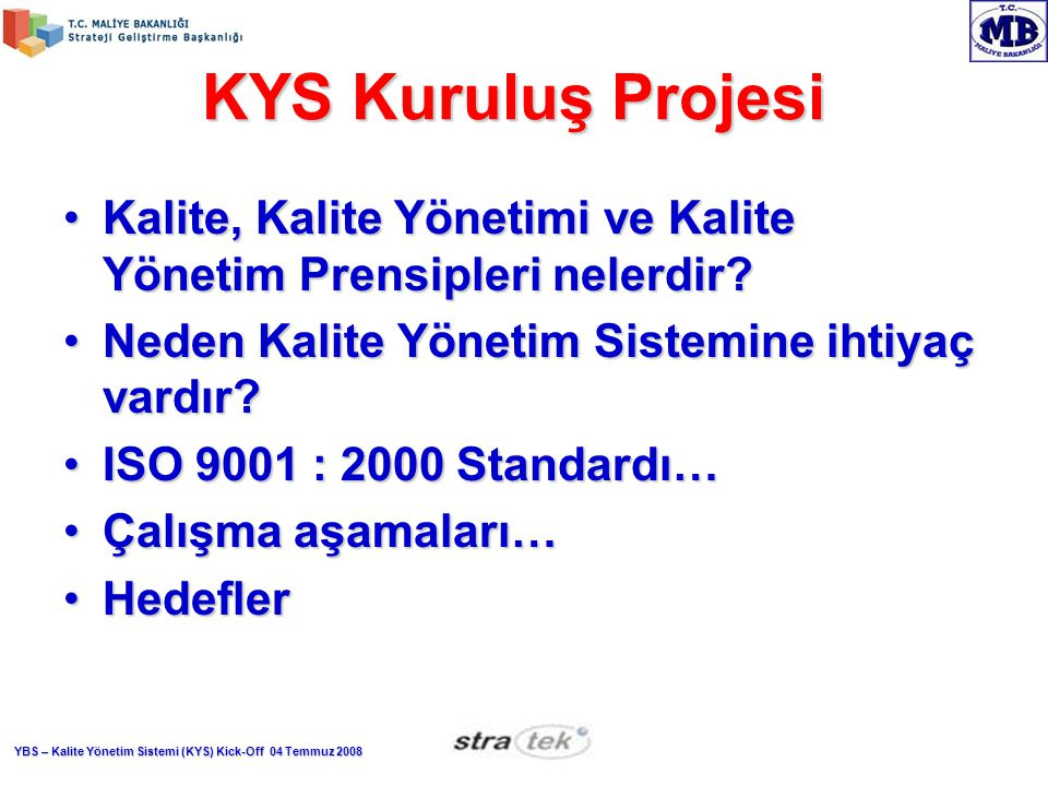 KYS Kuruluş Projesi Kalite, Kalite Yönetimi ve Kalite Yönetim Prensipleri nelerdir Neden Kalite Yönetim Sistemine ihtiyaç vardır