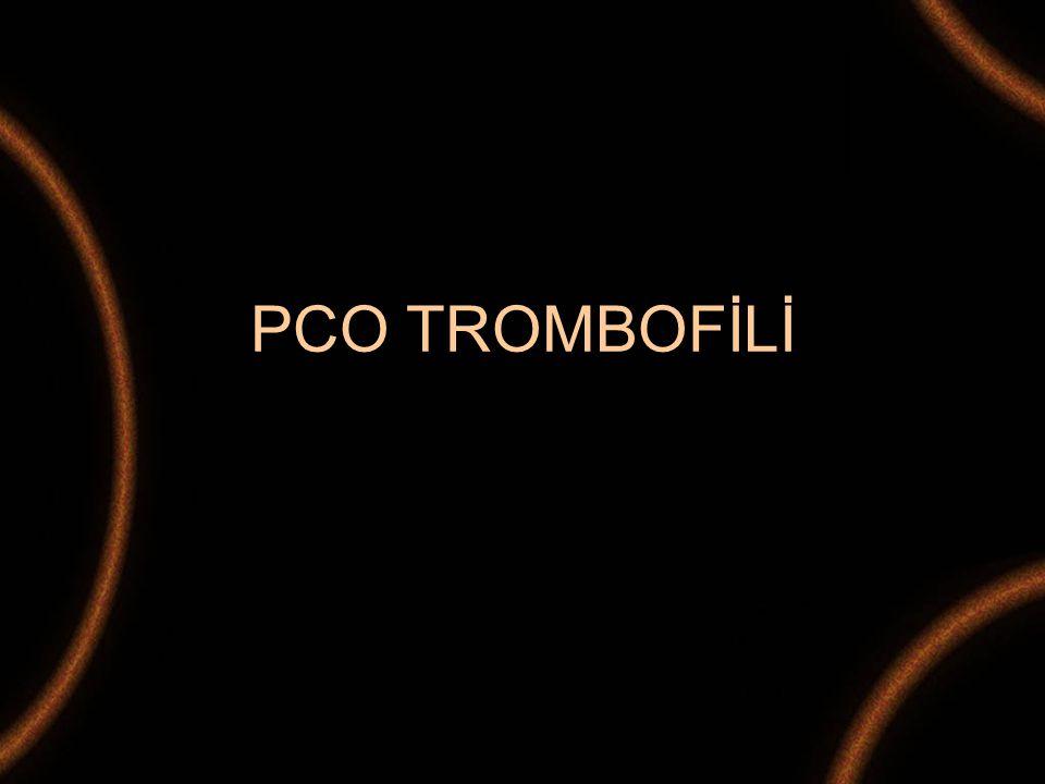 PCO TROMBOFİLİ