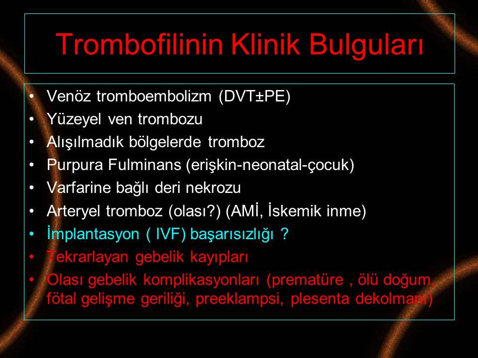 Trombofilinin Klinik Bulguları