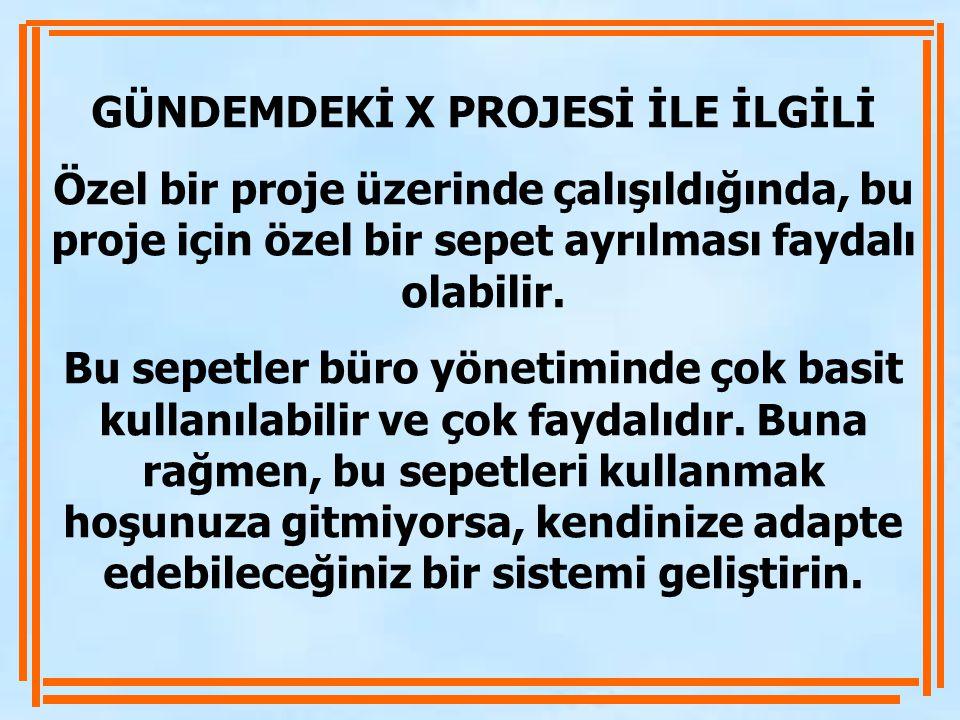 GÜNDEMDEKİ X PROJESİ İLE İLGİLİ