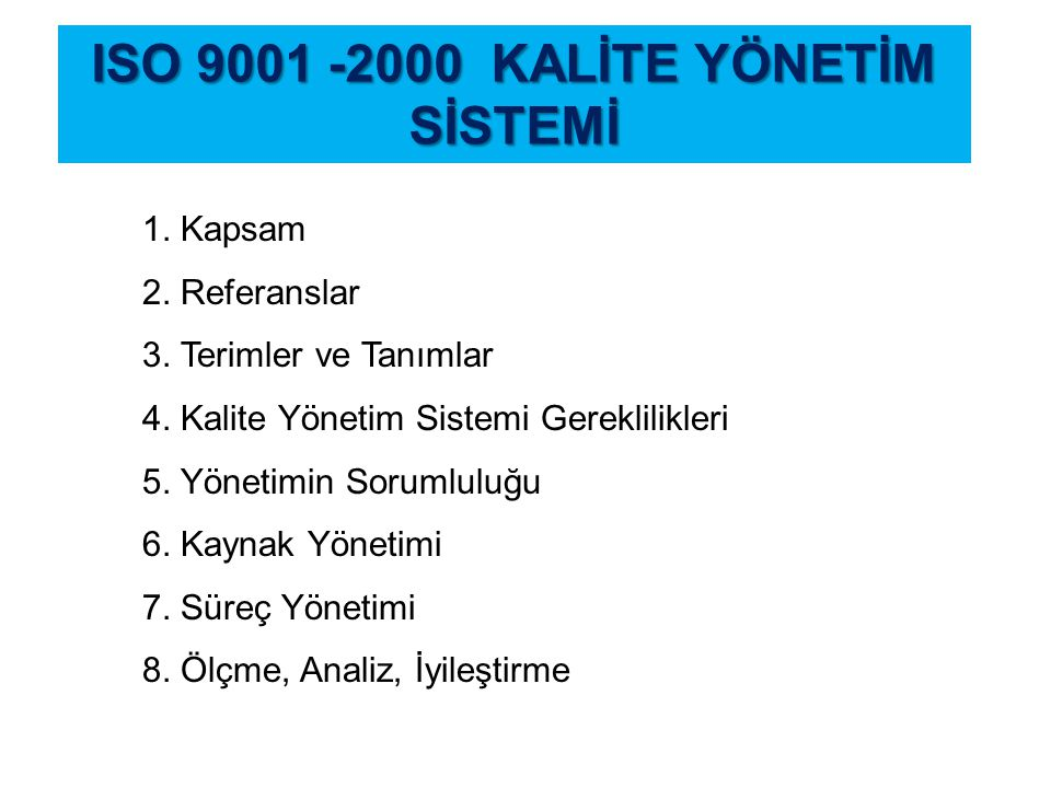 ISO 9001 -2000 KALİTE YÖNETİM SİSTEMİ