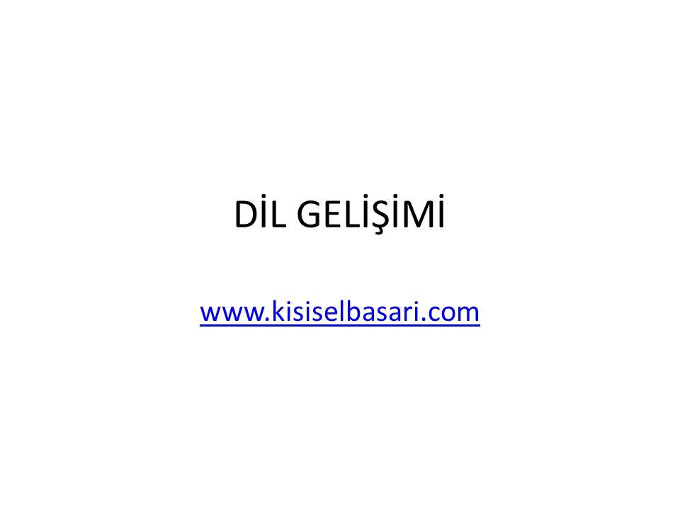 DİL GELİŞİMİ www.kisiselbasari.com