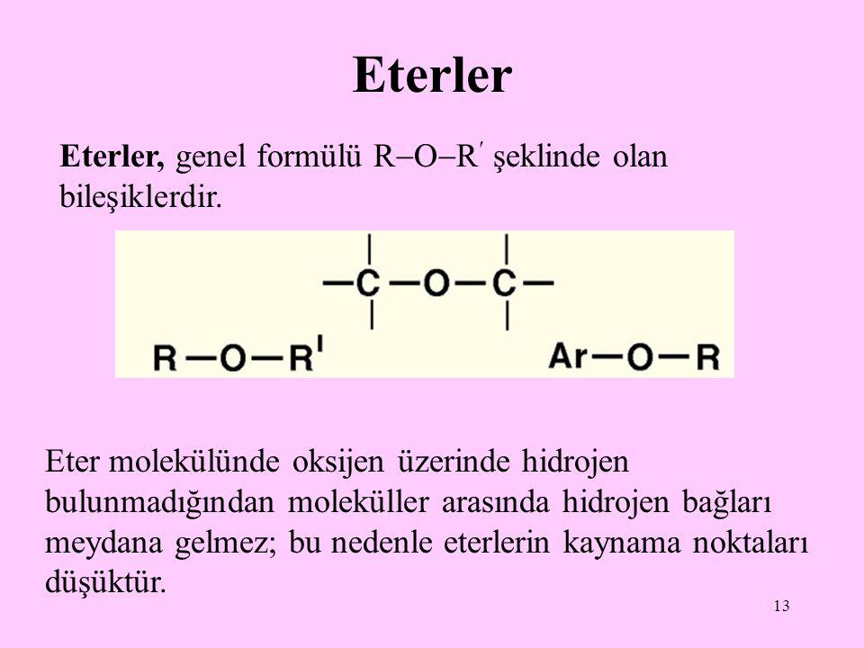 Eterler Eterler, genel formülü ROR şeklinde olan bileşiklerdir.