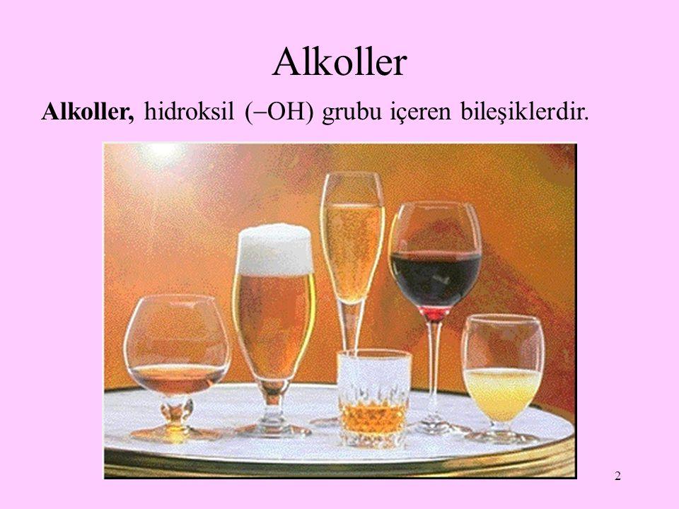 Alkoller Alkoller, hidroksil (OH) grubu içeren bileşiklerdir.