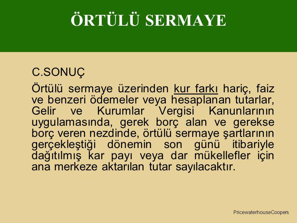ÖRTÜLÜ SERMAYE C.SONUÇ.