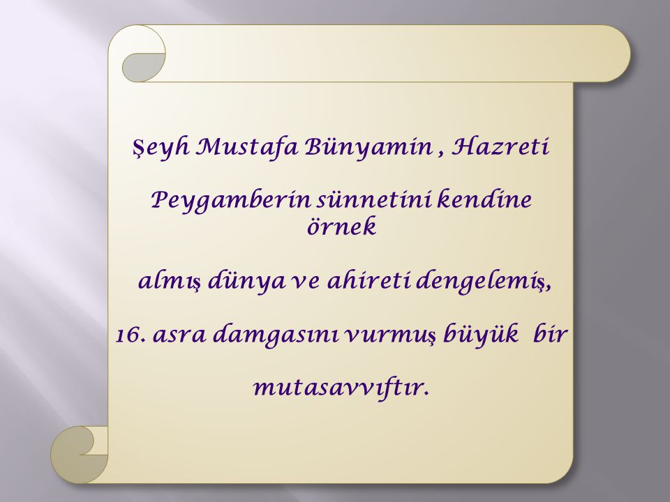 Şeyh Mustafa Bünyamin , Hazreti Peygamberin sünnetini kendine örnek
