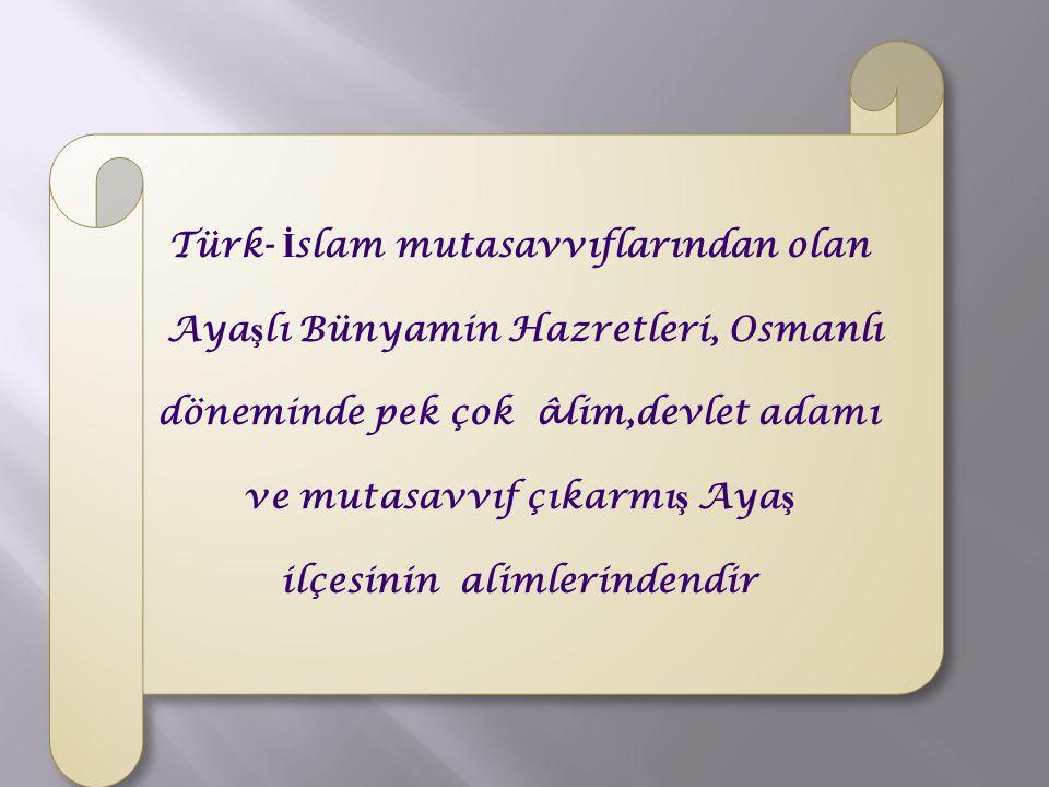 Türk- İslam mutasavvıflarından olan