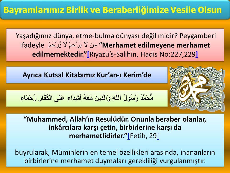 Ayrıca Kutsal Kitabımız Kur'an-ı Kerim'de