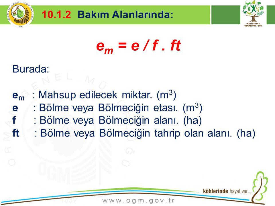 em = e / f . ft 10.1.2 Bakım Alanlarında: Burada: