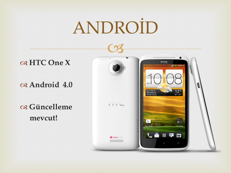 ANDROİD HTC One X Android 4.0 Güncelleme mevcut!