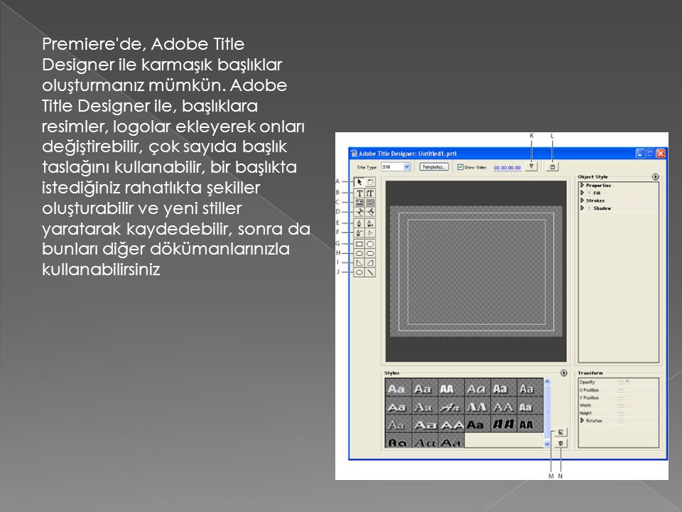 Premiere de, Adobe Title Designer ile karmaşık başlıklar oluşturmanız mümkün.
