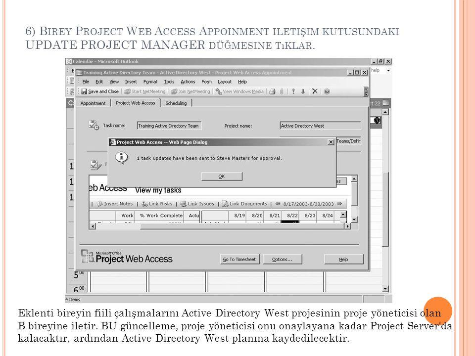 6) Birey Project Web Access Appoinment iletişim kutusundaki UPDATE PROJECT MANAGER düğmesine tıklar.