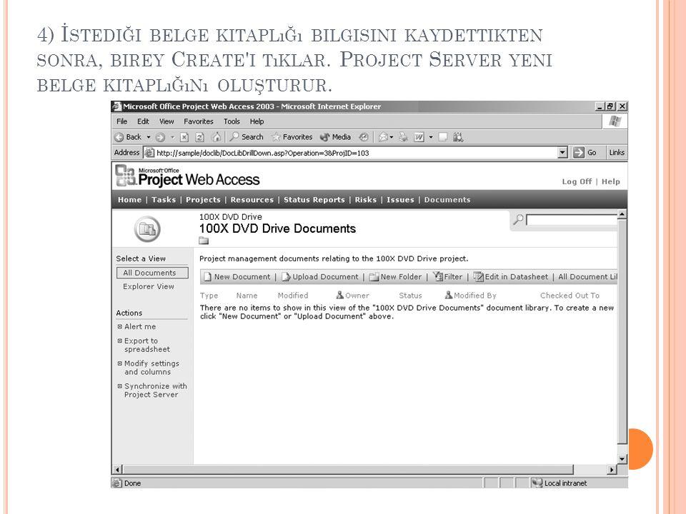4) İstediği belge kitaplığı bilgisini kaydettikten sonra, birey Create i tıklar.