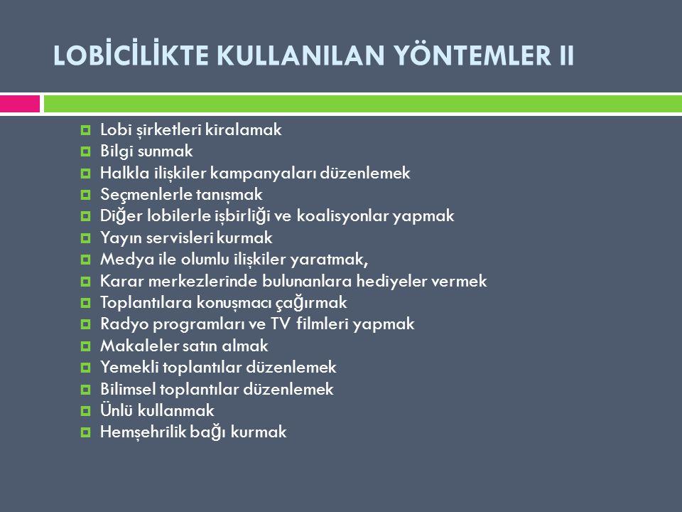 LOBİCİLİKTE KULLANILAN YÖNTEMLER II