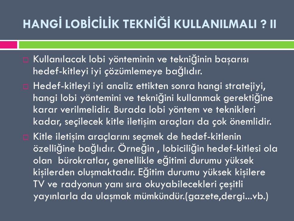 HANGİ LOBİCİLİK TEKNİĞİ KULLANILMALI II