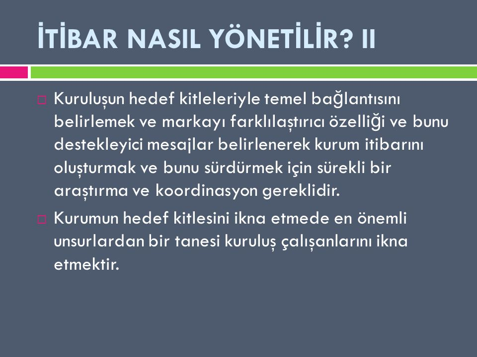 İTİBAR NASIL YÖNETİLİR II