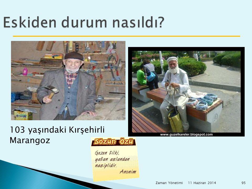 Eskiden durum nasıldı 103 yaşındaki Kırşehirli Marangoz