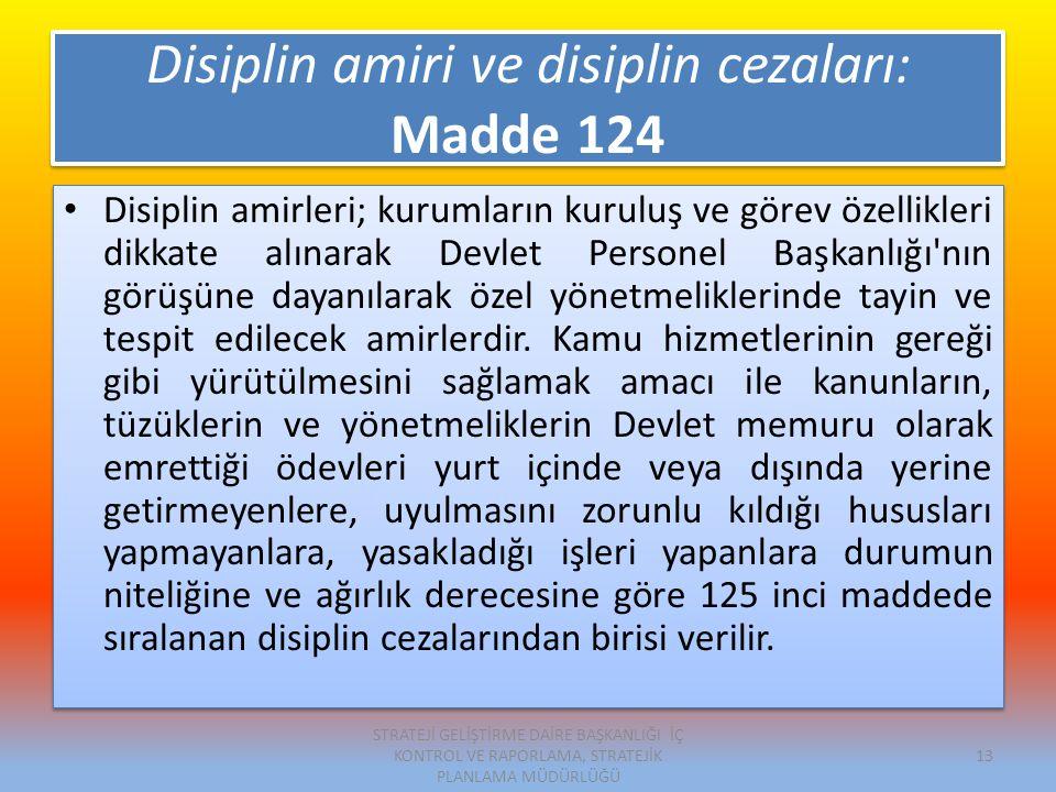 Disiplin amiri ve disiplin cezaları: Madde 124