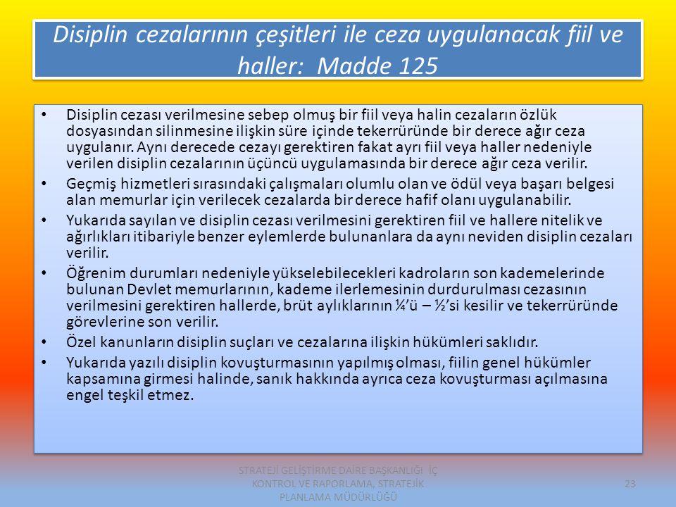 Disiplin cezalarının çeşitleri ile ceza uygulanacak fiil ve haller: Madde 125