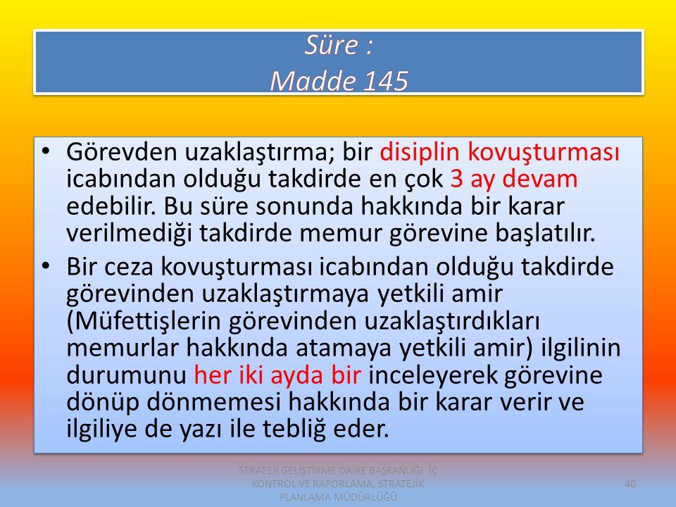 Süre : Madde 145.