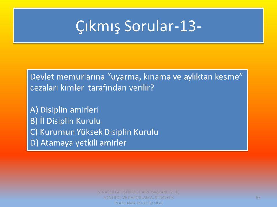Çıkmış Sorular-13- Devlet memurlarına uyarma, kınama ve aylıktan kesme cezaları kimler tarafından verilir