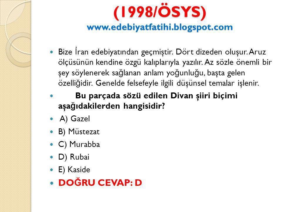 (1998/ÖSYS) www.edebiyatfatihi.blogspot.com