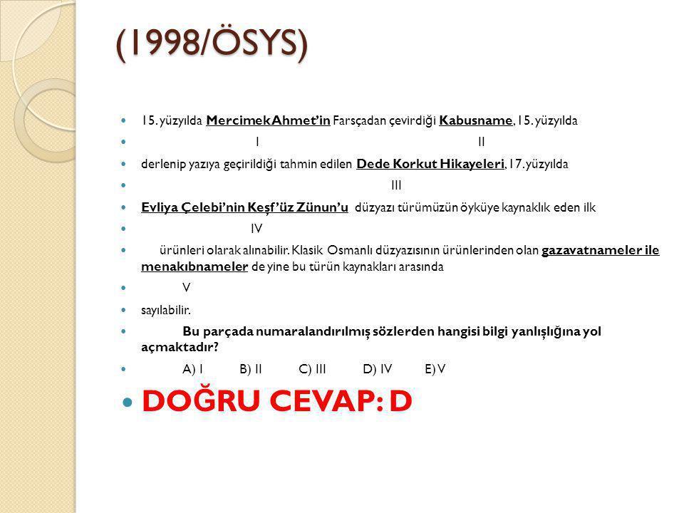 (1998/ÖSYS) 15. yüzyılda Mercimek Ahmet'in Farsçadan çevirdiği Kabusname, 15. yüzyılda. I II.