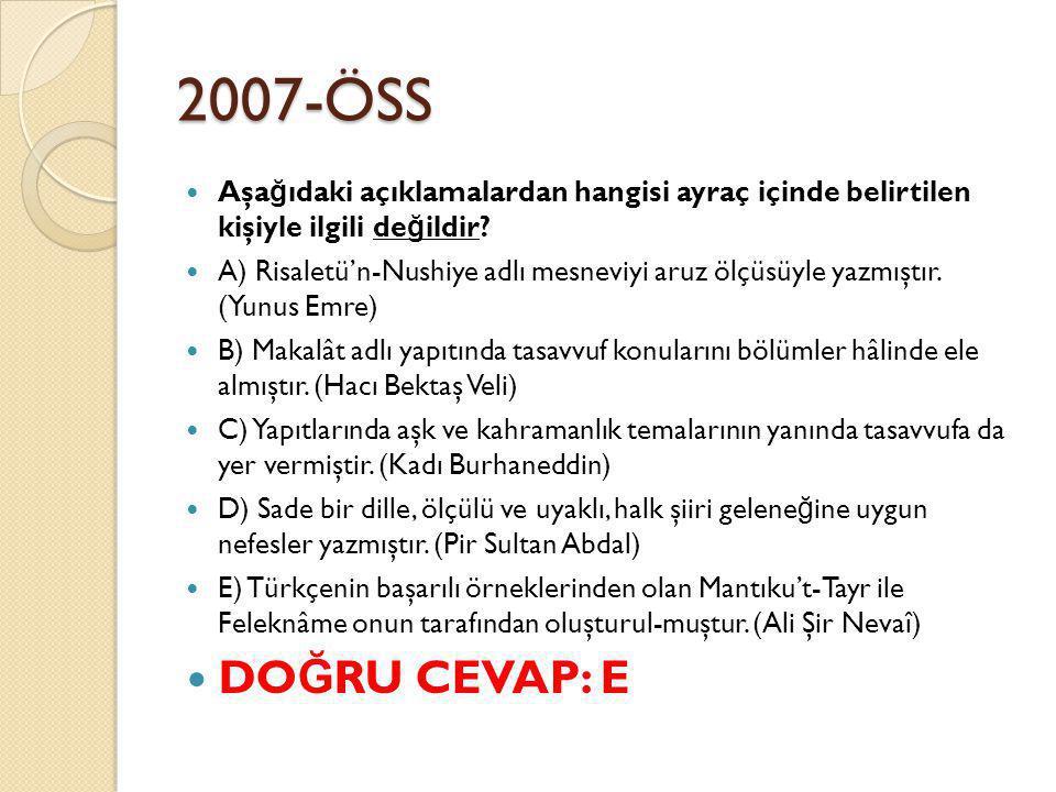 2007-ÖSS Aşağıdaki açıklamalardan hangisi ayraç içinde belirtilen kişiyle ilgili değildir