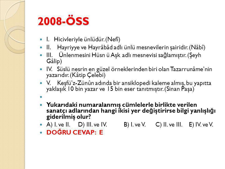 2008-ÖSS I. Hicivleriyle ünlüdür. (Nefî)