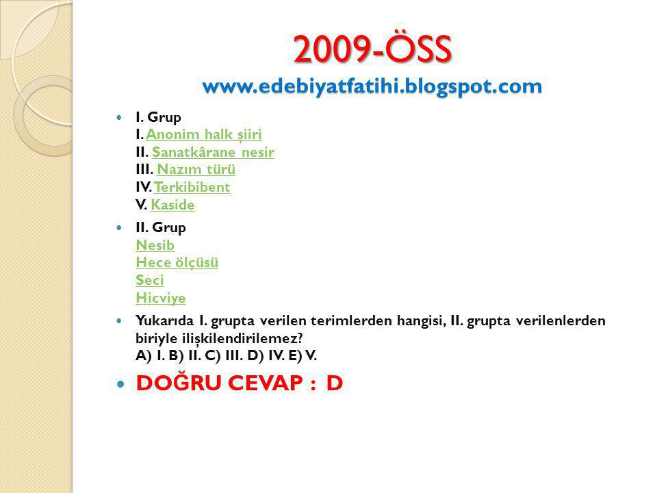 2009-ÖSS www.edebiyatfatihi.blogspot.com