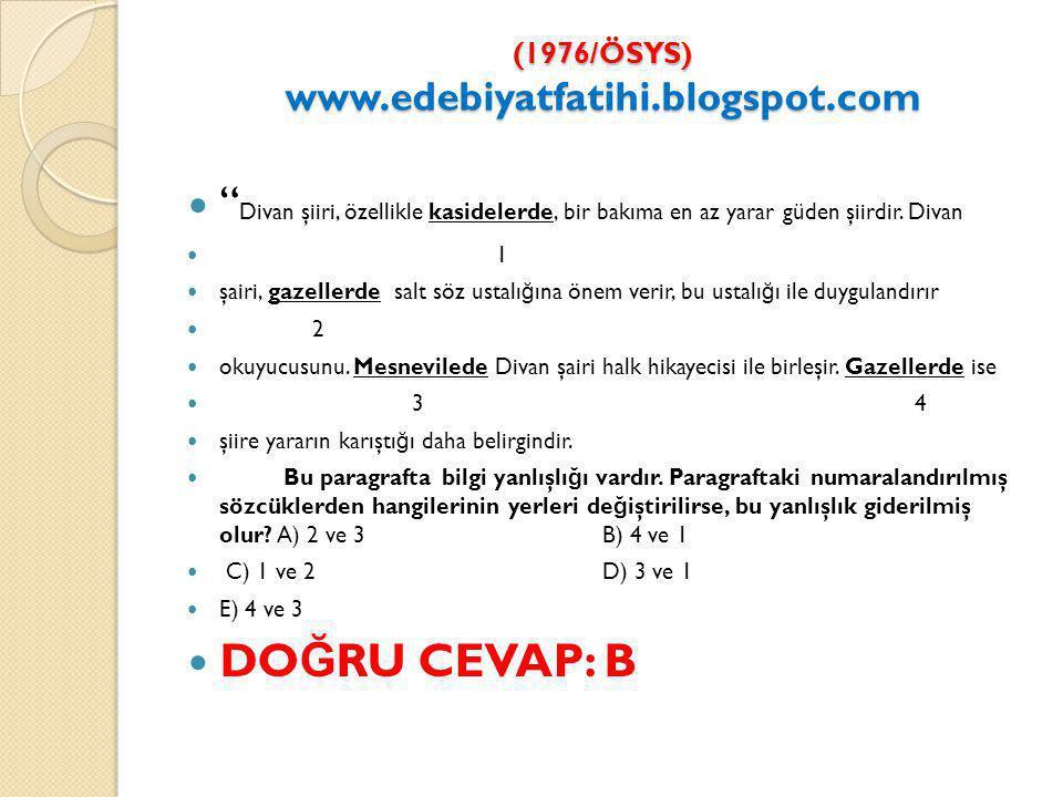 (1976/ÖSYS) www.edebiyatfatihi.blogspot.com