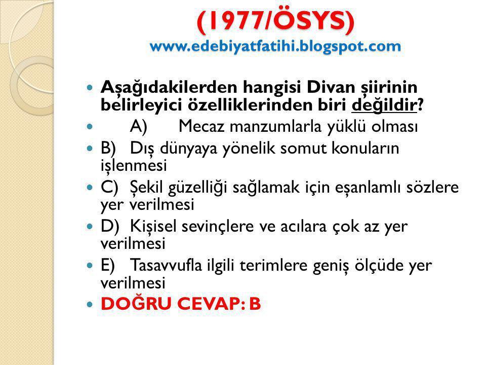 (1977/ÖSYS) www.edebiyatfatihi.blogspot.com
