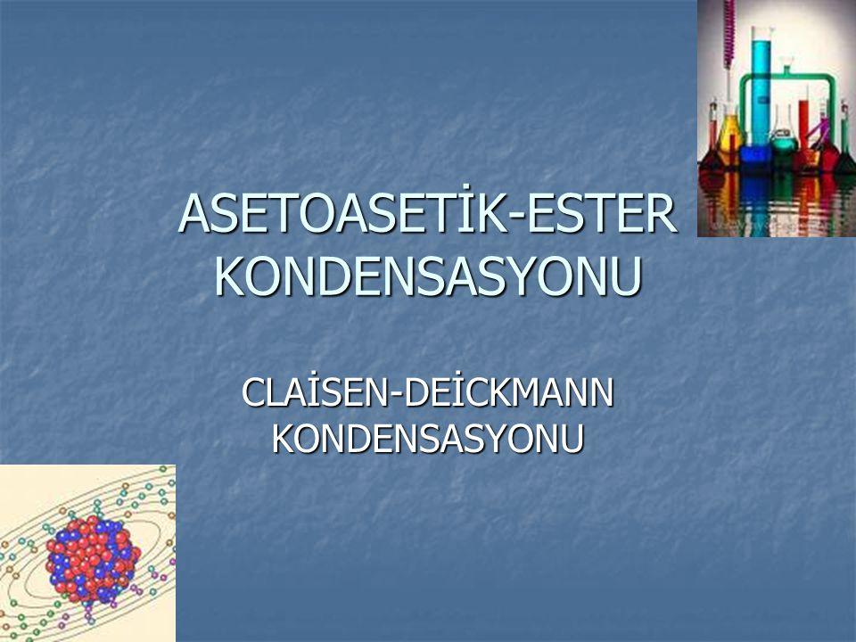 ASETOASETİK-ESTER KONDENSASYONU