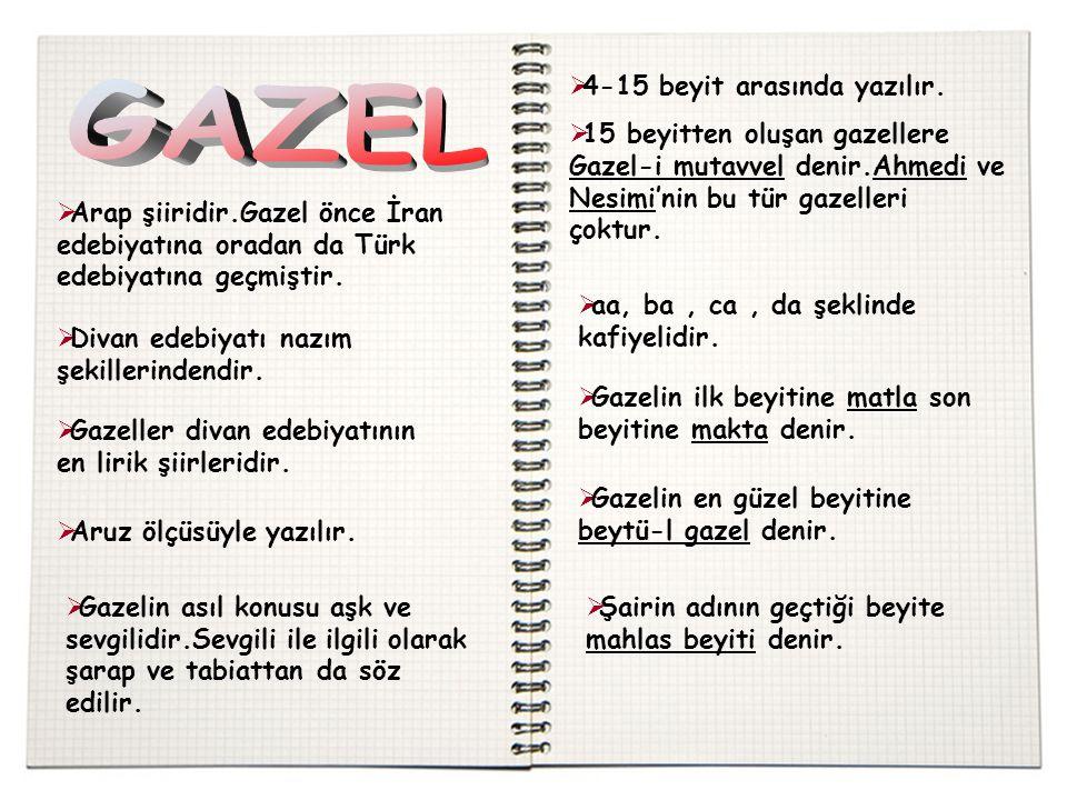 GAZEL 4-15 beyit arasında yazılır.