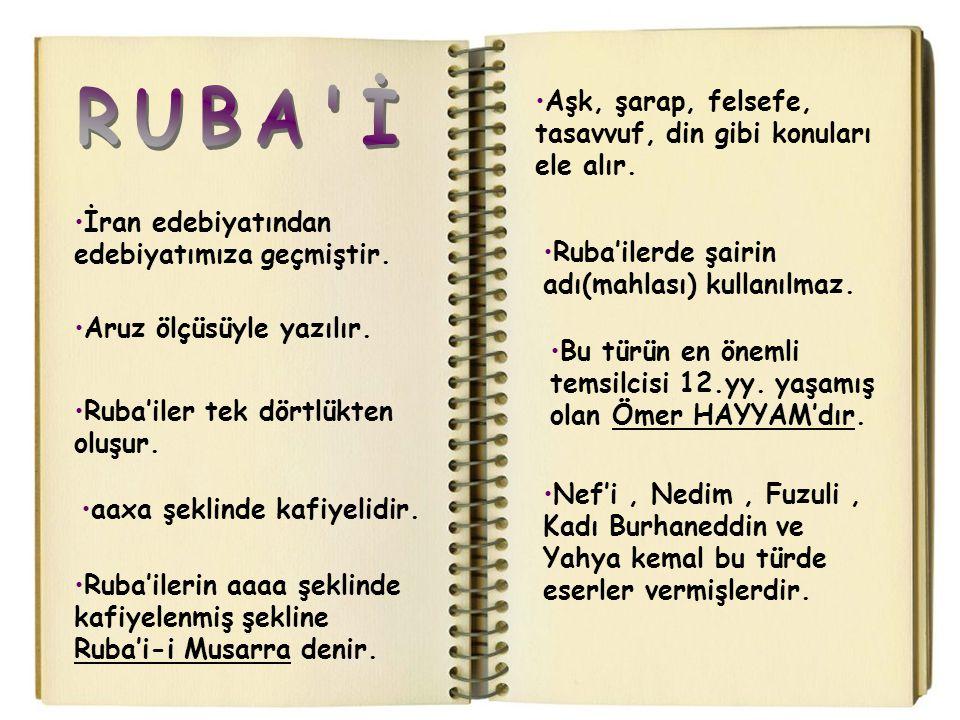 RUBA İ Aşk, şarap, felsefe, tasavvuf, din gibi konuları ele alır.