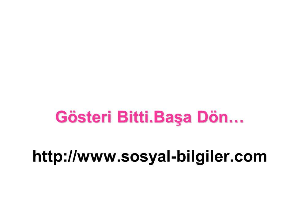 Gösteri Bitti.Başa Dön… http://www.sosyal-bilgiler.com