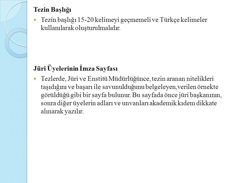 Tezin Başlığı Tezin başlığı 15-20 kelimeyi geçmemeli ve Türkçe kelimeler kullanılarak oluşturulmalıdır.