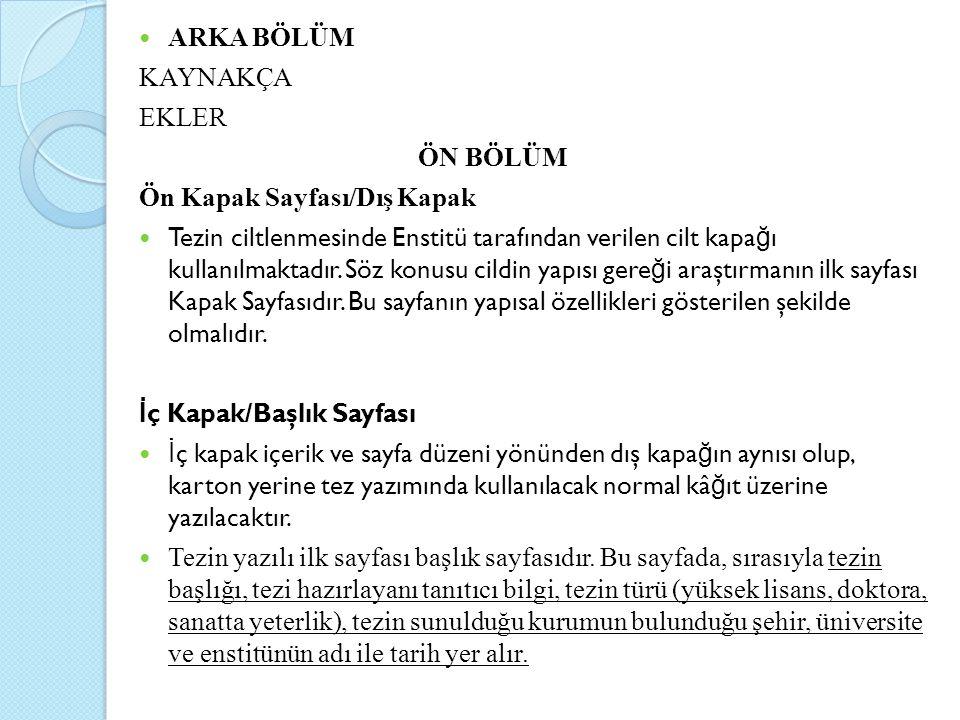 ARKA BÖLÜM KAYNAKÇA. EKLER. ÖN BÖLÜM. Ön Kapak Sayfası/Dış Kapak.