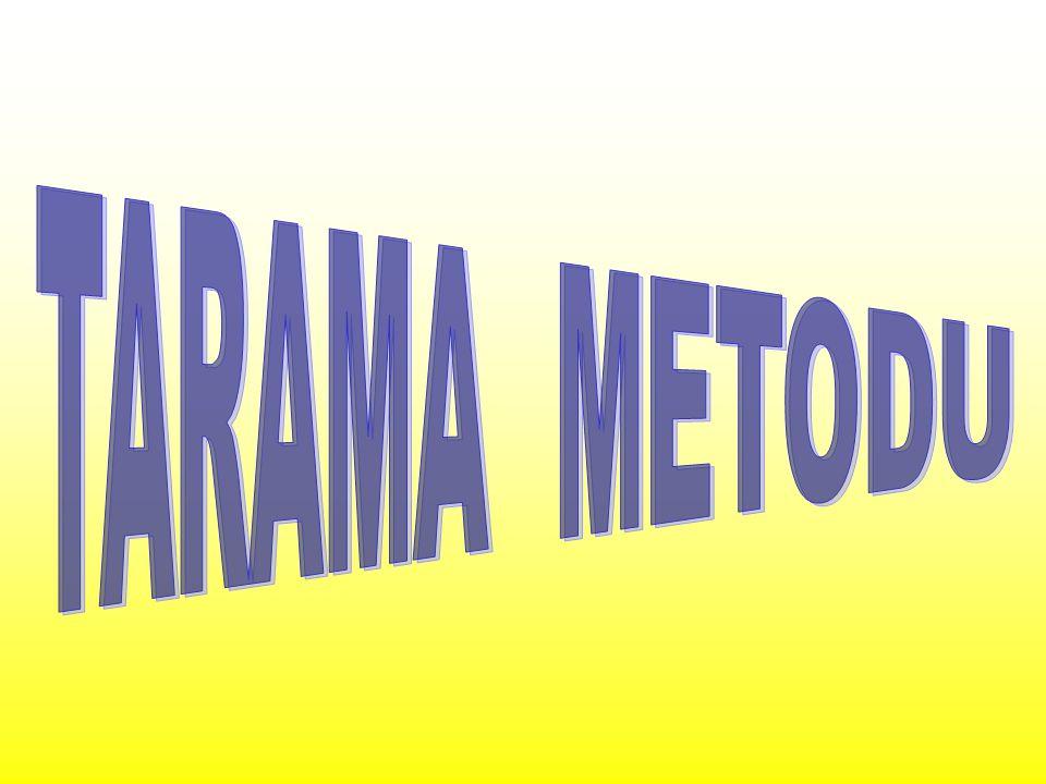 TARAMA METODU