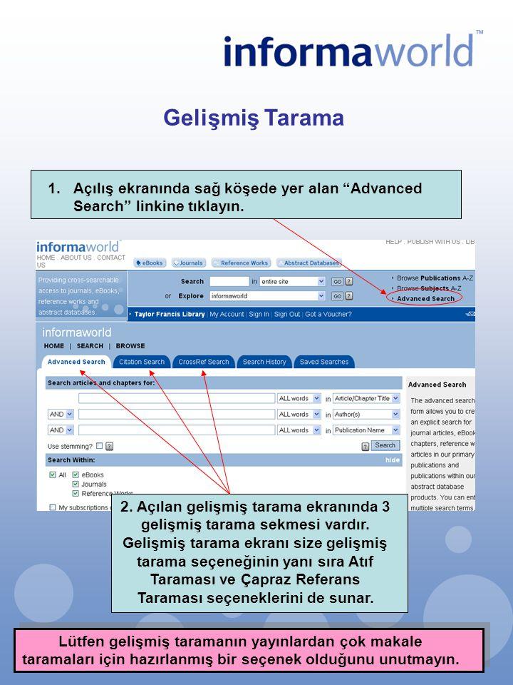 Gelişmiş Tarama Açılış ekranında sağ köşede yer alan Advanced Search linkine tıklayın.