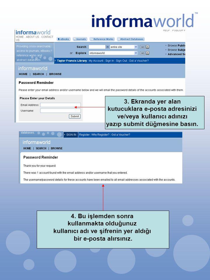 kutucuklara e-posta adresinizi ve/veya kullanıcı adınızı