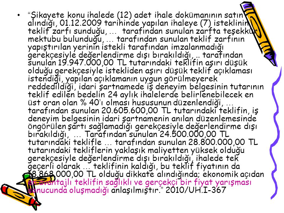 Şikayete konu ihalede (12) adet ihale dokümanının satın alındığı, 01
