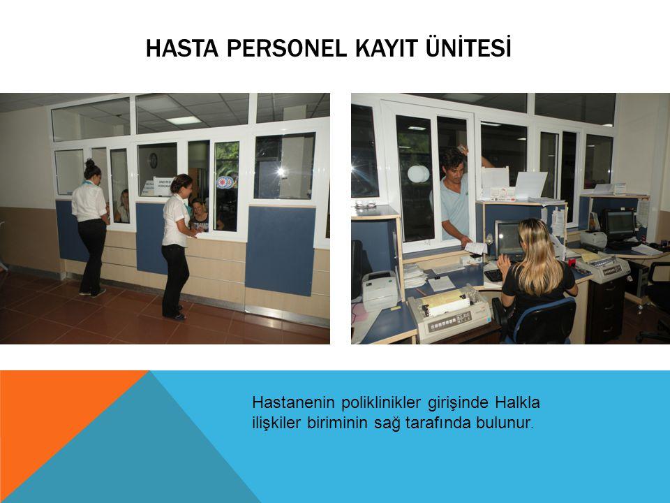 HASTA PERSONEL KAYIT ÜNİTESİ