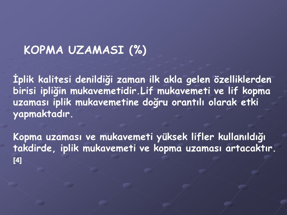 KOPMA UZAMASI (%)