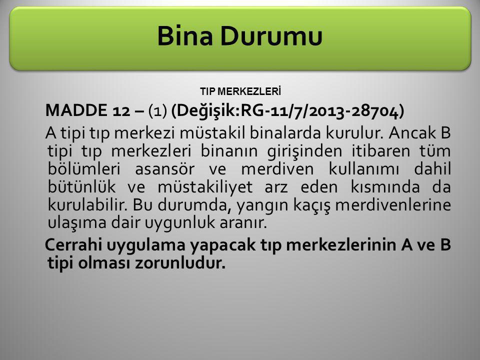 Bina Durumu MADDE 12 – (1) (Değişik:RG-11/7/2013-28704)
