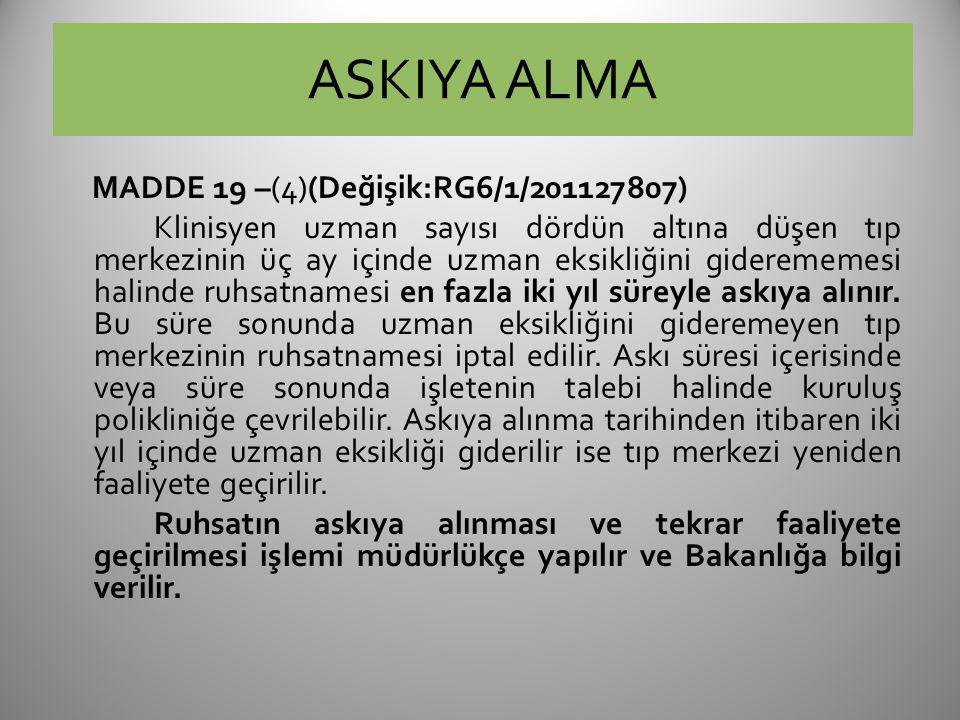 ASKIYA ALMA MADDE 19 –(4)(Değişik:RG6/1/201127807)
