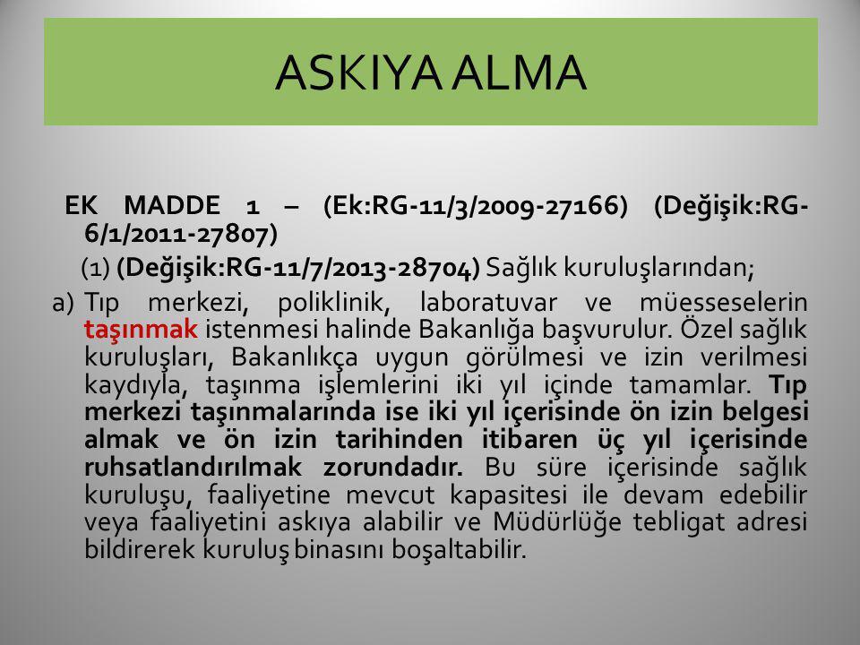 ASKIYA ALMA EK MADDE 1 – (Ek:RG-11/3/2009-27166) (Değişik:RG-6/1/2011-27807) (1) (Değişik:RG-11/7/2013-28704) Sağlık kuruluşlarından;
