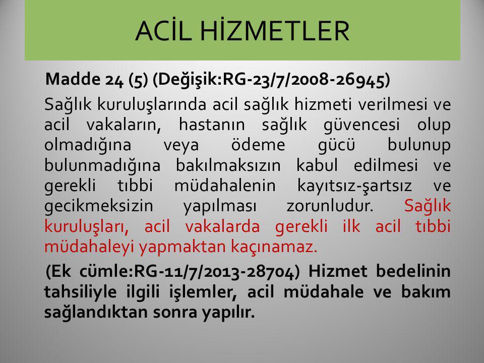 ACİL HİZMETLER Madde 24 (5) (Değişik:RG-23/7/2008-26945)